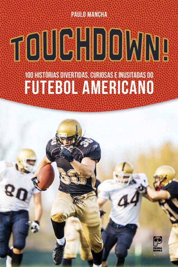capa Touchdown 100 histórias divertidas, curiosas e inusitadas do futebol americano